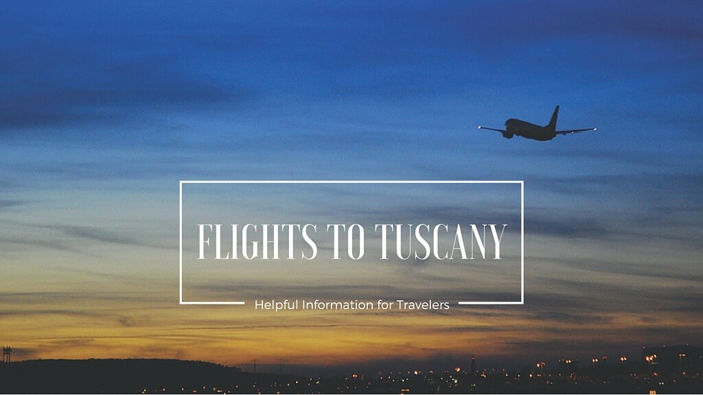 Flights to Tuscany