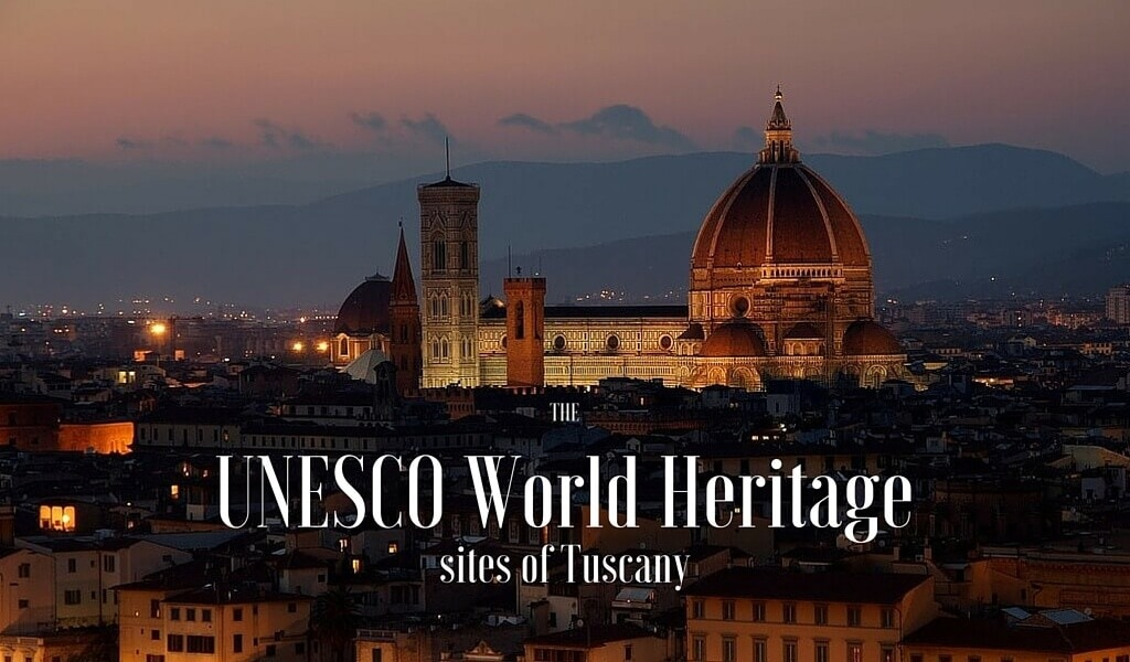The UNESCO World Heritage Sites of Tuscany