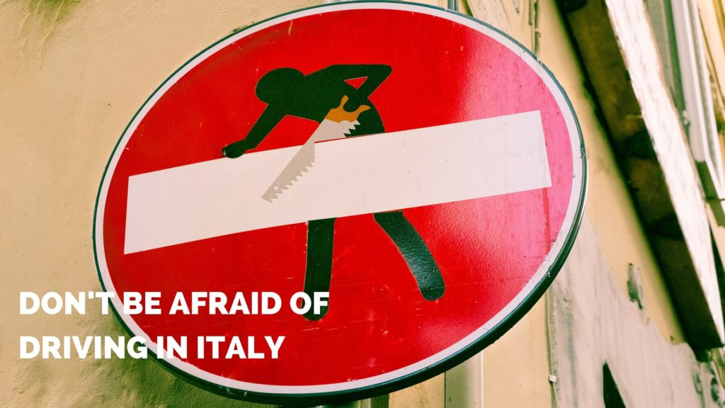 do not be afraid driving in italy