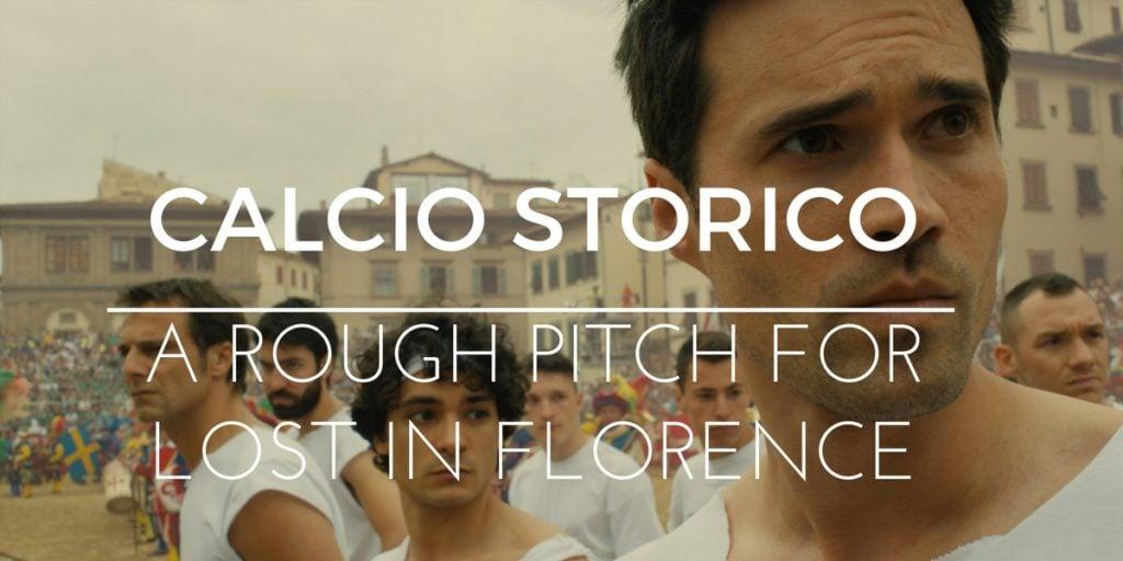 CALCIO-STORICO-LOST-IN-FLORENCE