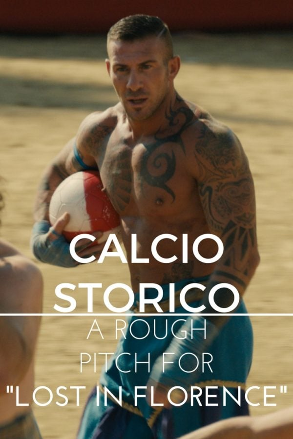 calcio-storico-a-rough-pitch-for-lost-in-florence-pinterest