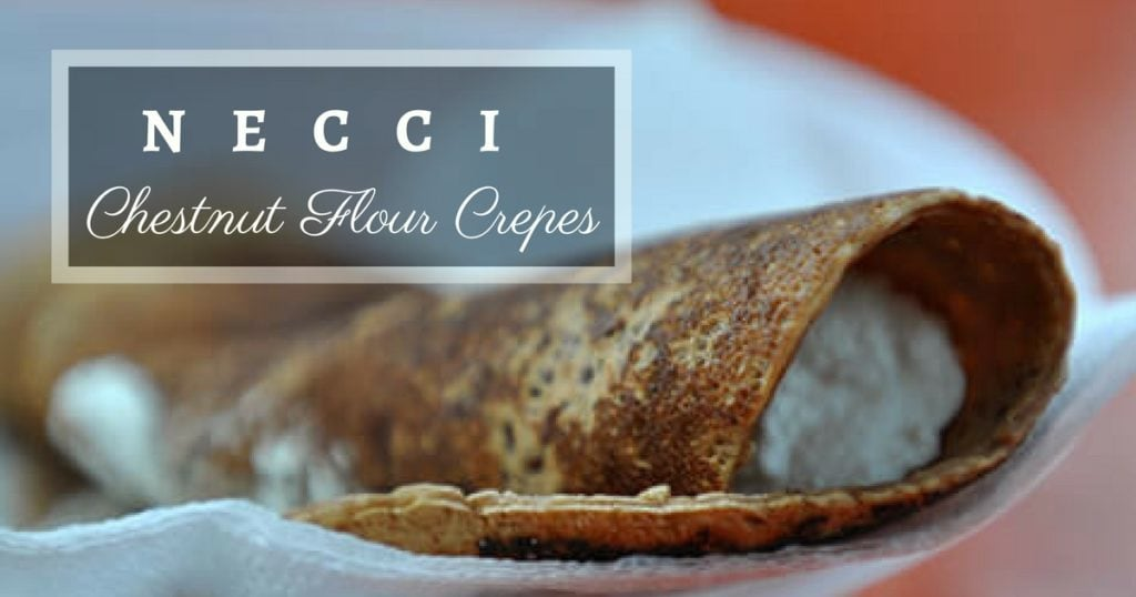 Necci, Chestnut Flour Crepes Recipe