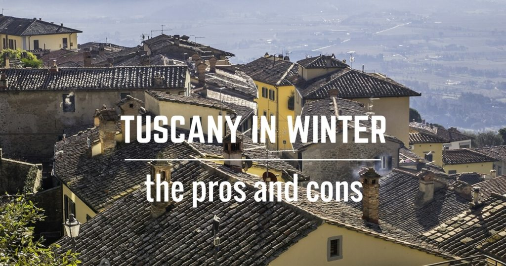 Tuscany in Winter, pros and cons